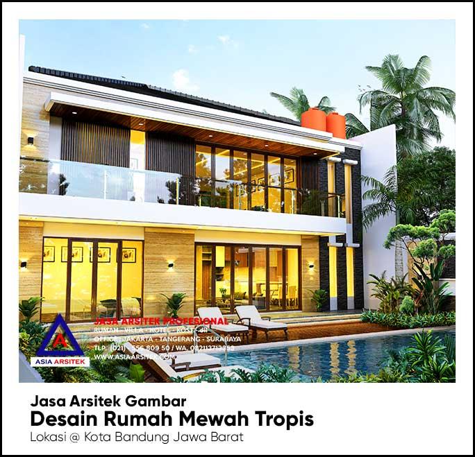 Jasa Arsitek Desain Rumah Tropis Mewah 2 Lantai Bapak Banu di Kota Bandung