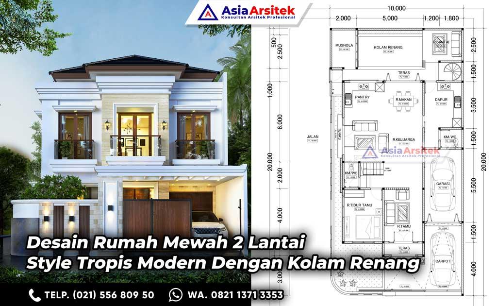 Desain Rumah Mewah 2 Lantai Style Tropis Modern Dengan Kolam Renang di Lahan 10 x 20 meter