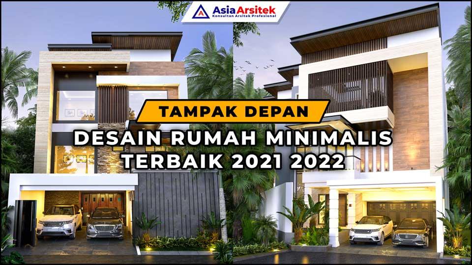 Tampak Depan Desain Rumah Minimalis Terbaik 2021 2022