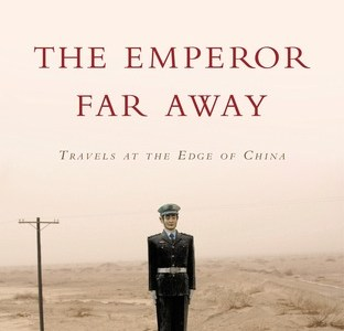 Book review- The Emperor Far Away: Travels at the Edge of China