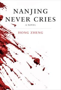 Nanjing Never Cries, Hong Zheng (Killian Press, August 2016)