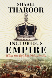 Inglorious Empire: What the British Did to India, Shashi Tharoor (Hurst, March 2017; Aleph Book Company, October 2016)