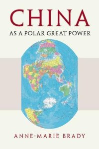 China as a Polar Great Power by Anne-Marie Brady (Cambridge University Press, August 2017)