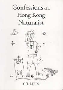 Confessions of a Hong Kong Naturalist,  GT Reels (Atratothemis Books, May 2017)