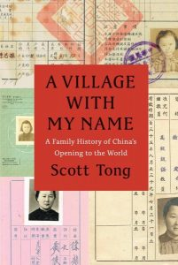 A Village with My Name: A Family History of China's Opening to the World, Scott Tong (Chicago University Press, November 2017)