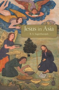 Jesus in Asia, RS Sugirtharajah (Havard University Press, February 2018)