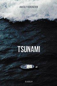 Tsunami, Anatoly Kurchatkin, Arch Tait (trans) (Glagoslav Publications, February 2017)