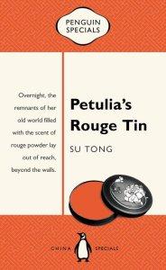 Petulia's Rouge TinSu Tong, Jane Weizhen Pan (trans), Martin Merz (trans) (Penguin, June 2018)