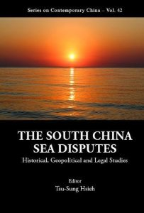 The South China Sea Disputes: Historical, Geopolitical and Legal Studies, Tsu-Sung Hsieh (ed) (World Scientific, May 2018)