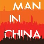Our Man in China, Ming Liu (Authorhouse, November 2012)