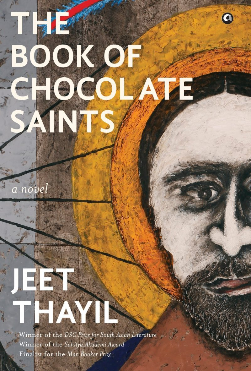 The Book of Chocolate Saints, Jeet Thayil (Aleph, 2017; Faber & Faber, March 2018)
