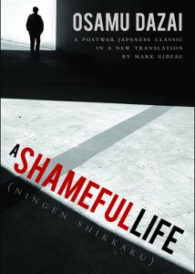 A Shameful Life: (Ningen Shikkaku), Osamu Dazai, Mark Gibeau (trans) (Stone Bridge Press, November 2018)