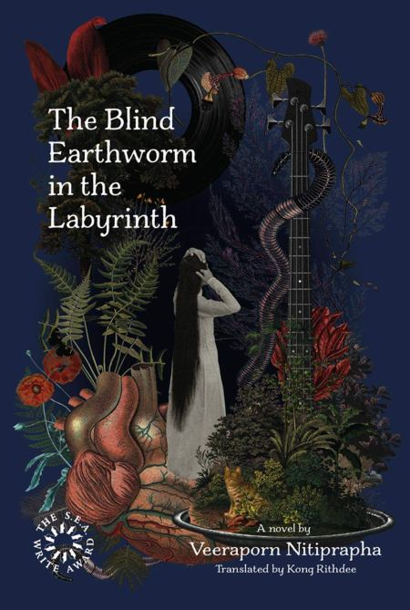 The Blind Earthworm in the Labyrinth, Veeraporn Nitiprapha, Kong Rithdee (trans) (Rover Books, November 2018)