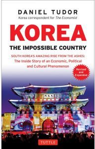 Korea: The Impossible Country, Daniel Tudor (Tuttle, November 2018)
