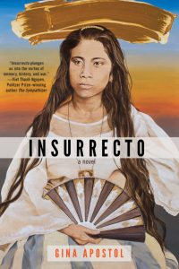 Insurrecto, Gina Apostol (Soho Press, November 2018)