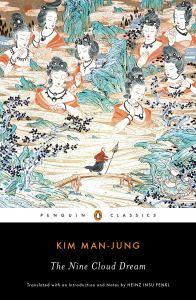 The Nine Cloud Dream, Kim Man-jung, Heinz Insu Fenkl (trans) (Penguin Classics, February 2019)