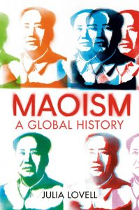 Maoism: A Global History, Julia Lovell (Bodley Head, March 2019; Knopf, September 2019)