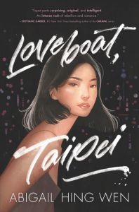 Loveboat, Taipei, Abigail Hing Wen (HarperTeen, January 2020)