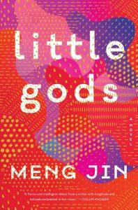 Little Gods: A Novel, Meng Jin (Custom House, January 2020)
