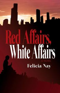 Red Affairs, White Affairs, Felicia Nay (Cinnamon Press, March 2020>