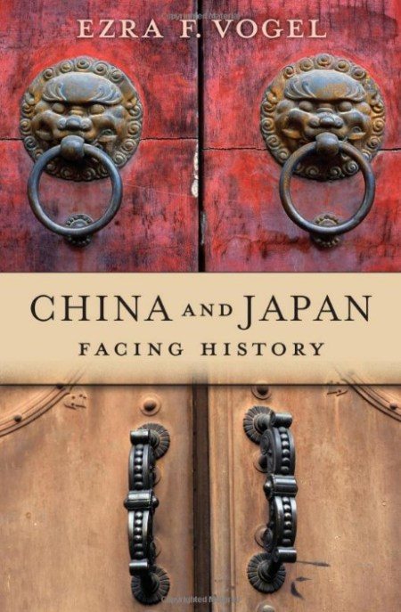 China and Japan: Facing History, Ezra F Vogel (Harvard University Press, July 2019)