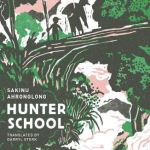 Hunter School, Sakinu Ahronglong, Darryl Sterk (trans), Honford Star (May 2020)