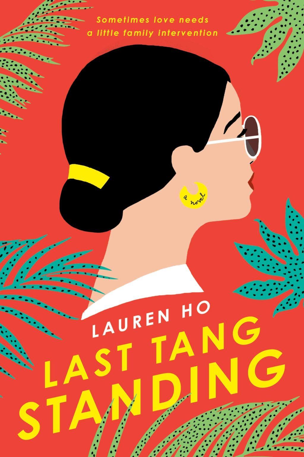 Last Tang Standing, Lauren Ho (GP Putnam, HarperCollins, June 2020)