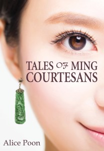 Tales of Ming Courtesans, by Alice Poon (Earnshaw, June 2020)