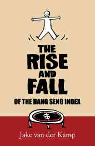 The Rise and Fall of the Hang Seng Index, Jake van der Kamp (Blacksmith, April 2020)