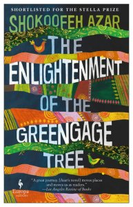 The Enlightenment of the Greengage Tree, Shokoofeh Azar (Europa Editions, January 2020, Wild Dingo Press, August 2017)