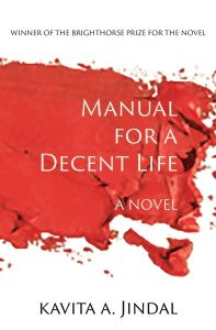 Manual for a Decent Life, Kavita Jindal (Brighthorse, February 2020; Linen Press, October 2020)