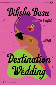 Destination Wedding, Diksha Basu (Ballantine, June 2020)