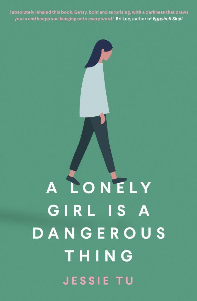 A Lonely Girl is a Dangerous Thing, Jessie Tu (Allan & Unwin, July 2020)
