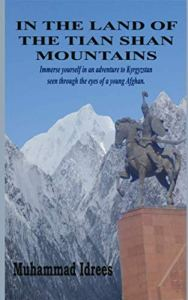 In the Land of the Tian Shan Mountains, Muhammad Idrees, Jennie Rosenblum (ed) (Indies United, June 2020)
