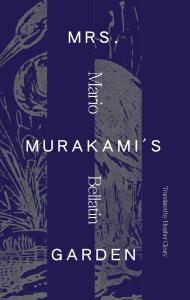 Mrs Murakami's Garden, Mario Bellatin, Heather Cleary (trans) (Deep Vellum, December 2020)