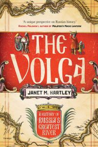 The Volga, Janet M Hartley (Yale University, February 2021)