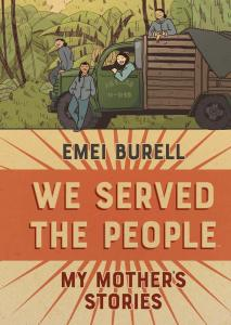 We Served The People: My Mother's Stories, Emei Burell (Archaia, May 2020)