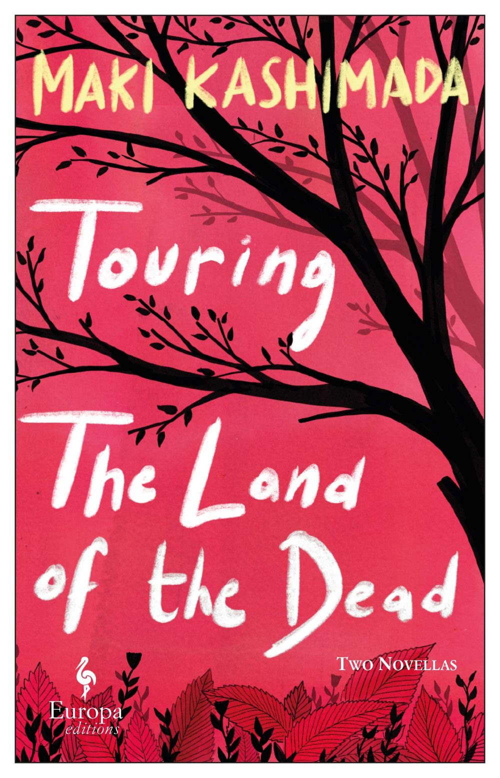 Touring the Land of the Dead (and Ninety-Nine Kisses), Maki Kashimada, Haydn Trowell (trans) (Europa Edition, April 2021)