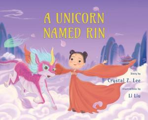 A Unicorn Named Rin, Crystal Z Lee, Li Liu (illus) (Balestier, April 2021)