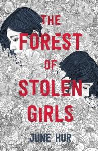 The Forest of Stolen Girls, June Hur (Feiwel & Friends, April 2021)
