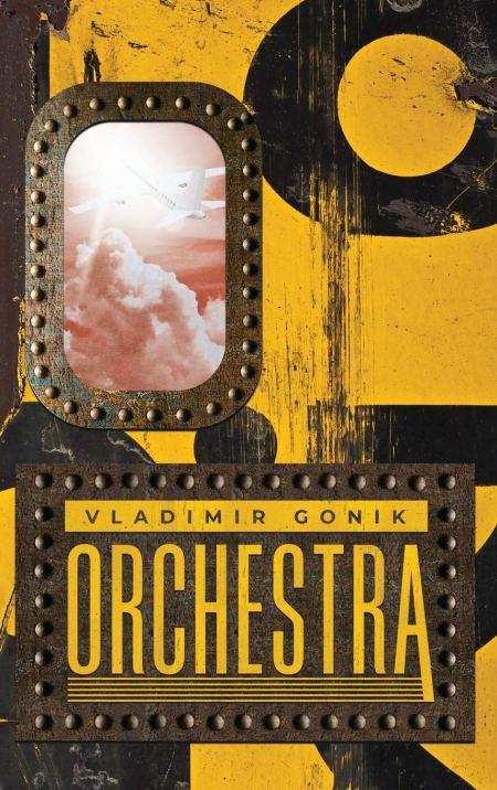 Orchestra, Vladimir Gonik, Christopher Culver (trans) (Glagoslav, January 2021)