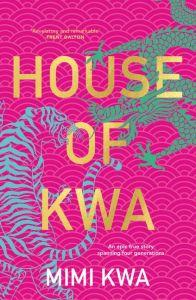 House of Kwa, Mimi Kwa (ABC Books, June 2021)