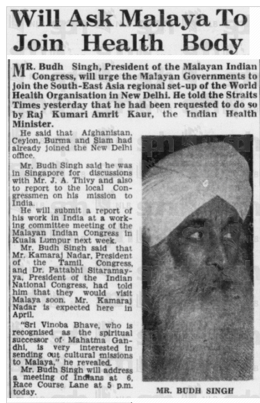 Budh Singh featured in one of reports in Straits Times (24 Feb 1949). Budh was the second president of the political party MIC, then known as Malayan Indian Congress, between August 1947 and November 1950. He died in India in 1958.
