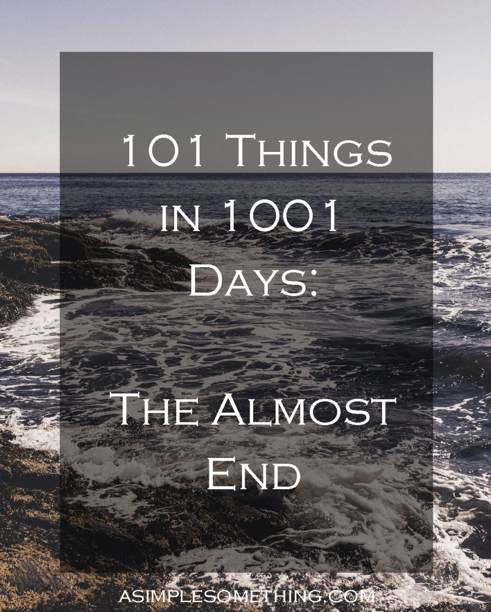 101 in 1001: The Almost End