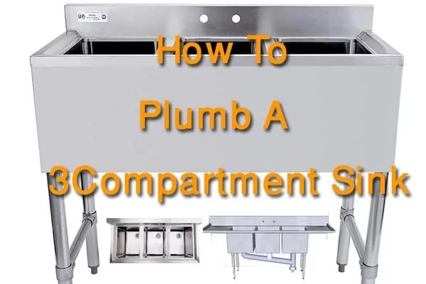 https asinks com how to plumb a 3 compartment sink