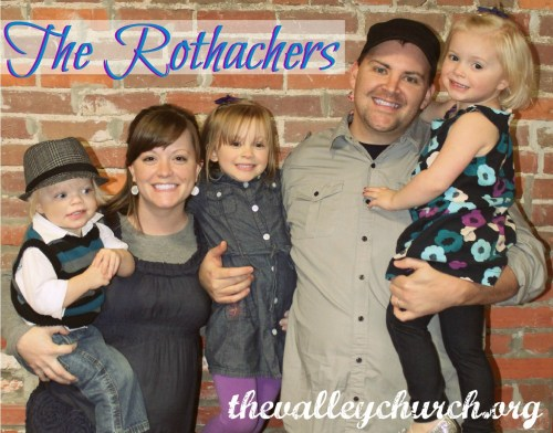 The Rothachers thevalleychurch.org
