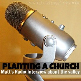 Planting a Church Matt's Interview about the valley