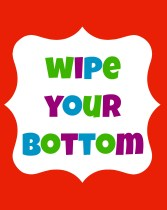Wipe Your Bottom