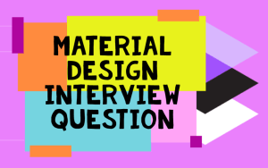 material-design-interview-question