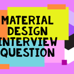 Material Design Interview Questions